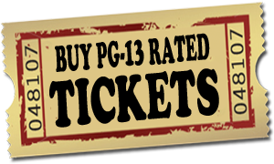 PG-13 Rated Tickets